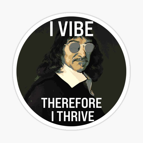 I Vibe Therefore I Thrive Sticker