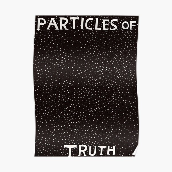 Teilchen der Wahrheit Von David Shrigley Poster
