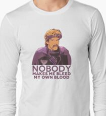Nobody make me bleed my own blood - Dodgeball Long Sleeve T-Shirt