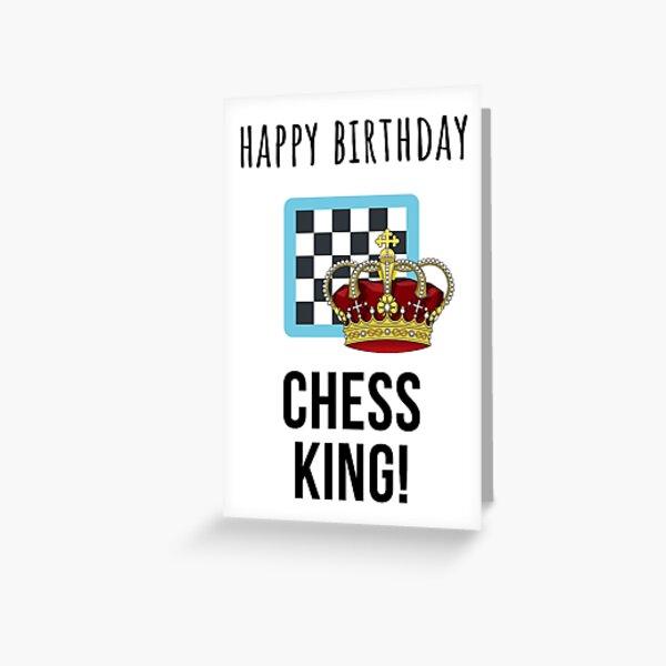 Chess Birthday Card - Chess King Greeting Card