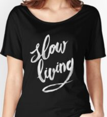 Slow living - white Women's Relaxed Fit T-Shirt