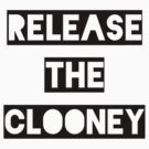 Release the Clooney (Black). by BlameEmma