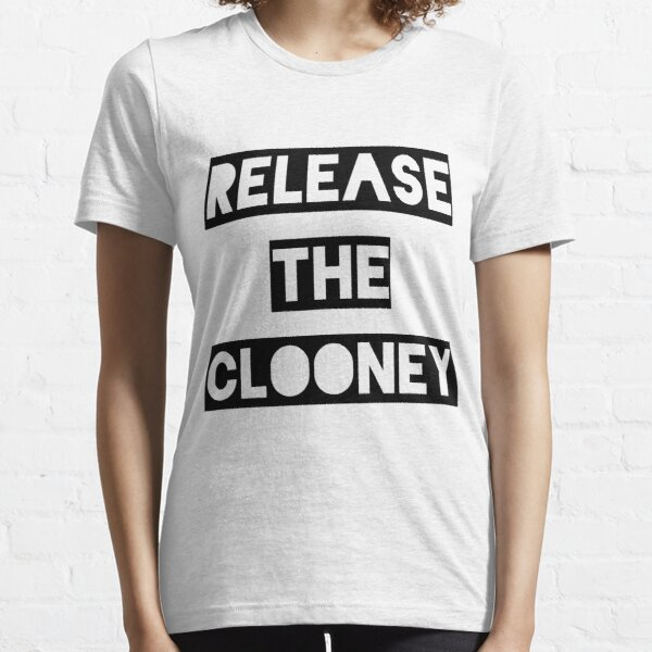 Release the Clooney (Black). Essential T-Shirt