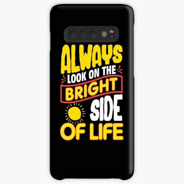 Funny Always Look On The Bright Side Of Life Samsung Galaxy Snap Case