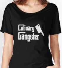 Culinary Gangster - Funny Chef Shirt - Chef T-Shirt Women's Relaxed Fit T-Shirt