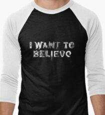 X-Phile: I WANT TO BELIEVE Men's Baseball ¾ T-Shirt