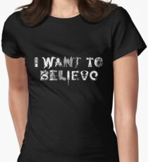 X-Phile: I WANT TO BELIEVE Womens Fitted T-Shirt