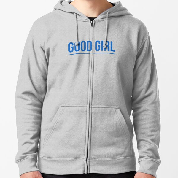 Good Girl for Girls of all Ages - Ralph Says Zipped Hoodie