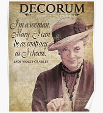 Downton Inspired - The Wit & Wisdom of Lady Violet Crawley on Decorum - Lady Violet Quotes  Poster