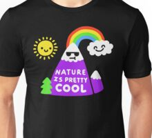 Nature Is Pretty Cool Unisex T-Shirt