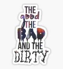 The Good the Bad and the Dirty Sticker