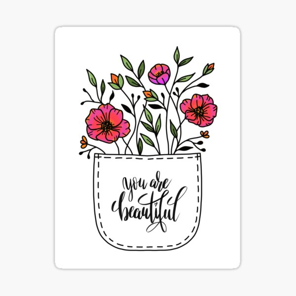 """You are beautiful in the """"flower pocket"""" mix of flowers Sticker"""