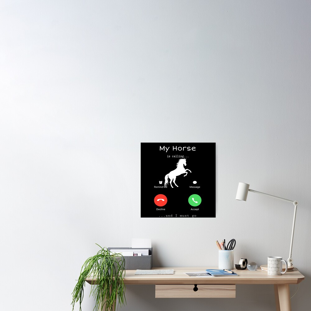 Funny horse design my horse is calling and I must go Poster