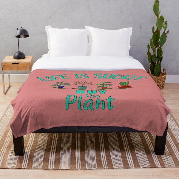 Life Is Short Buy the Plant Houseplant Lover Throw Blanket