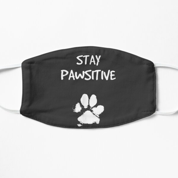 Funny Dog Stay Positive Pun   Gifts for Dog Lovers Flat Mask