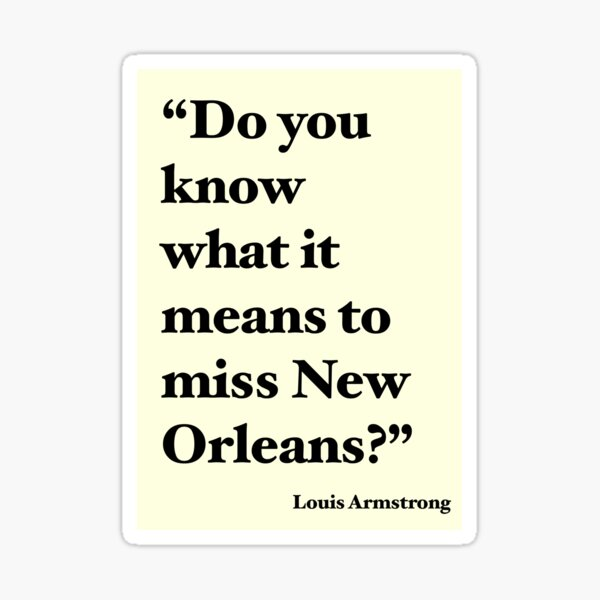 """""""Do You Know What It Means to Miss New Orleans?"""" Sticker"""