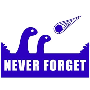 Never Forget the Dinosaurs! by FireWheel