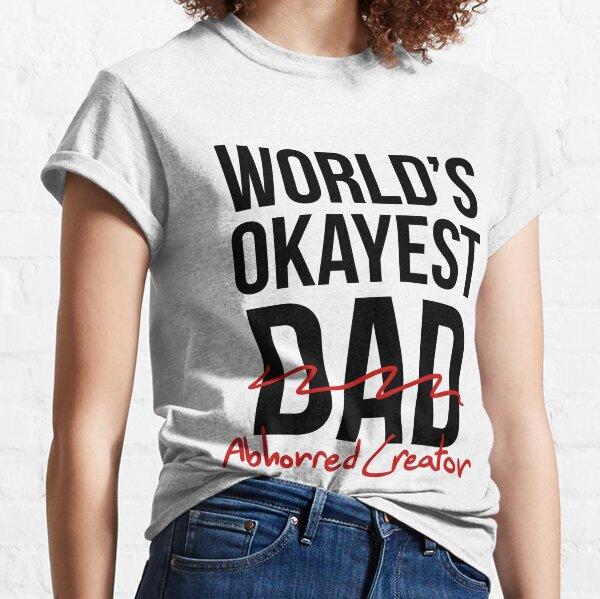 World's Okayest Abhorred Creator - Black Classic T-Shirt