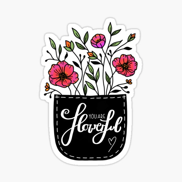 you are flowerful lettering floral illustration Sticker
