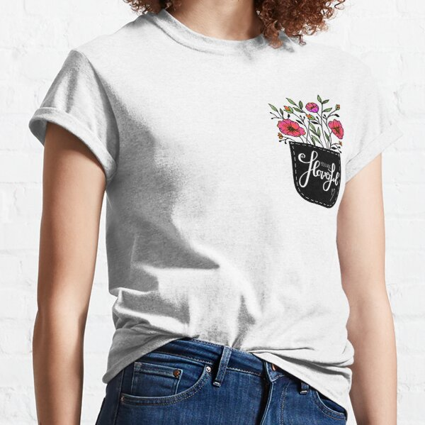 you are flowerful lettering floral illustration Classic T-Shirt