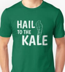 Hail To The Kale Tee! Unisex T-Shirt