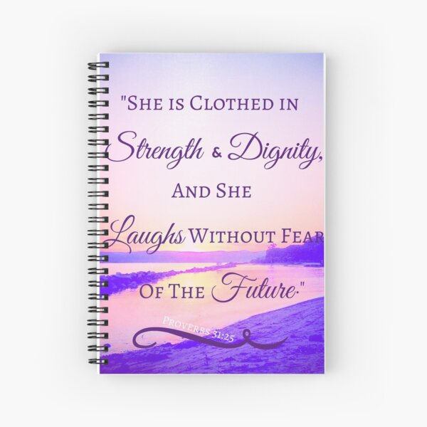 Strength & Dignity Bible Verse- Proverbs 31:25 (River Sunset) Spiral Notebook