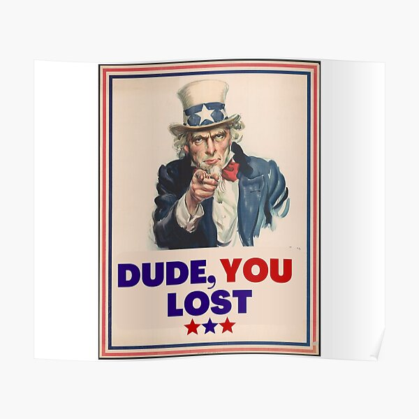 """""""Dude You Lost"""" Poster"""