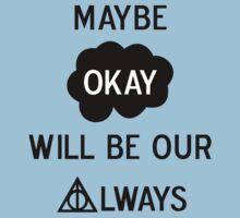 Okay? Always. ver2 | Unisex T-Shirt