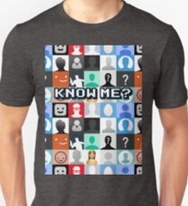 Know me? T-Shirt