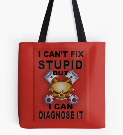 I Can't Fix Stupid BUT I Can Diagnose It RED V2 Tote Bag
