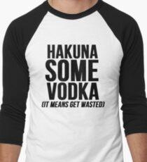 Hakuna Some Vodka Men's Baseball ¾ T-Shirt