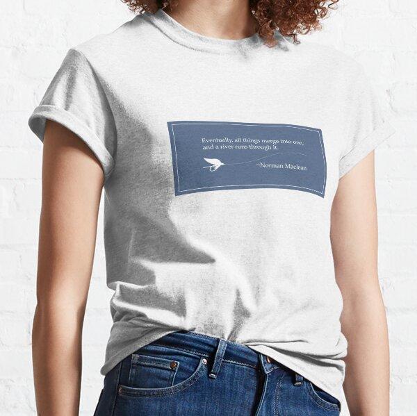 A River Runs Classic T-Shirt