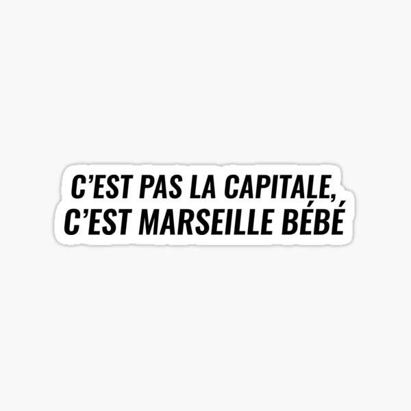 It's not the capital, it's Marseille baby (Kofs - Organized Band) Sticker