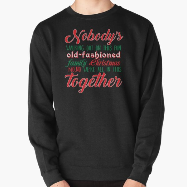 Nobody's Walking Out Pullover Sweatshirt
