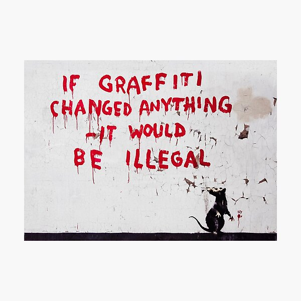 Banksy Mouse graffiti If graffiti changed anything it would be illegal ORIGINAL WALL Photographic Print