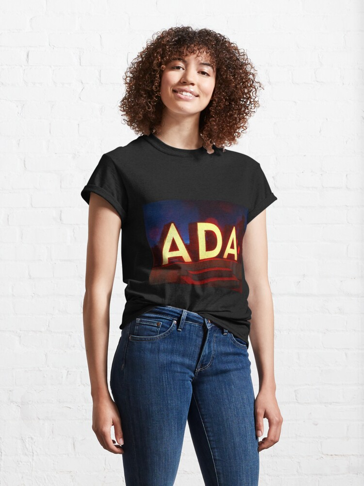 Alternate view of Ada, Ada mug, Ada sticker, Ada magnet, Ada mug, Ada mask  Classic T-Shirt