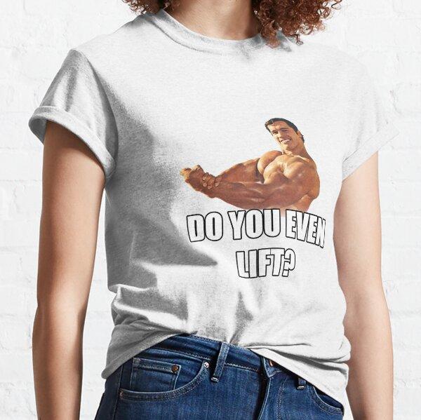 Arnold Schwarzenegger - Avez-vous même lever? T-shirt classique