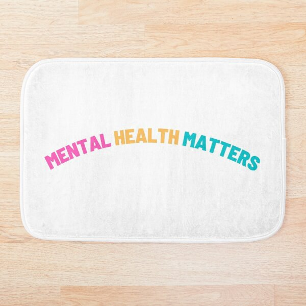 Mental Health Matters Bath Mat