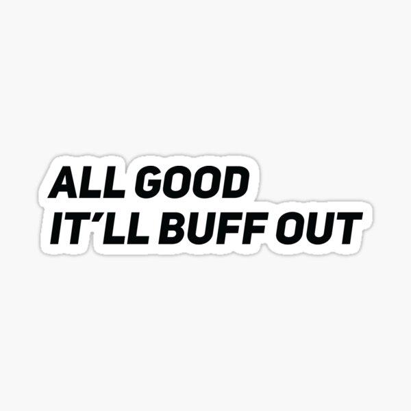 All good it'll buff out Sticker