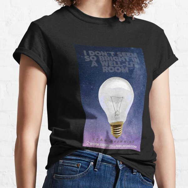I Don't Seem So Bright in a Well-Lit Room novel cover Classic T-Shirt