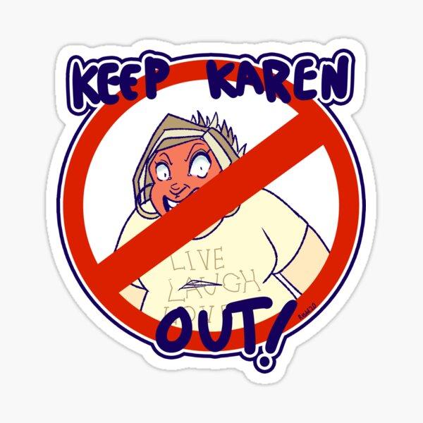 Keep Karen Out Sticker