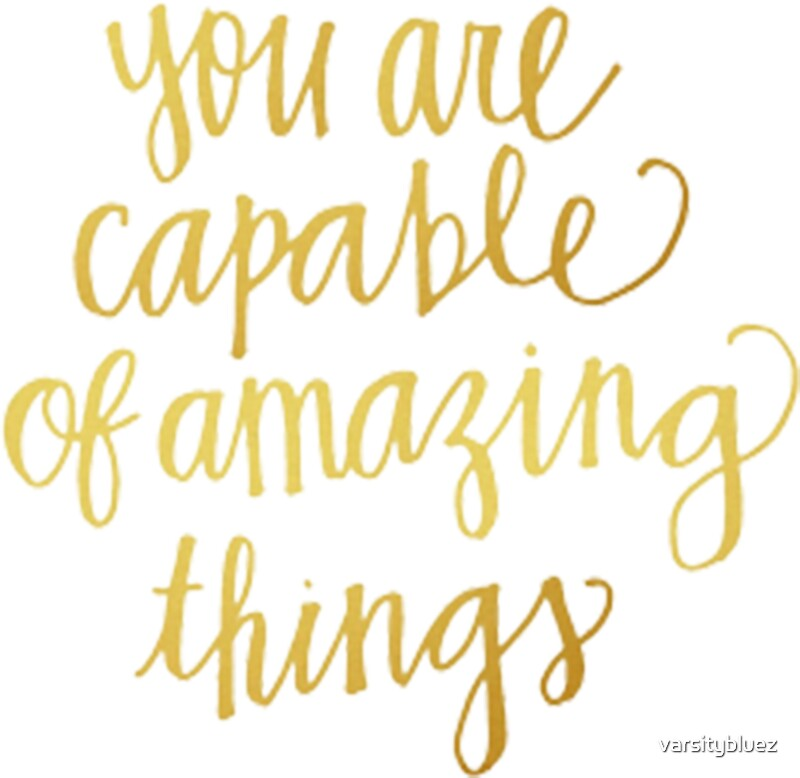 Quot You Are Capable Of Amazing Things Quot Stickers By
