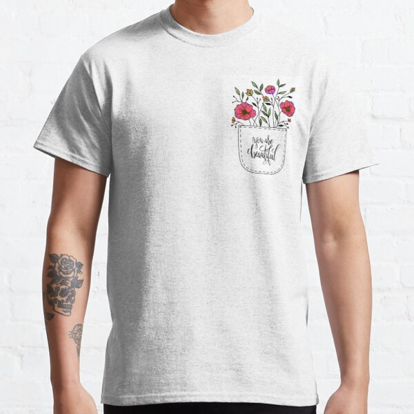 "You are beautiful in the ""flower pocket"" mix of flowers Classic T-Shirt"