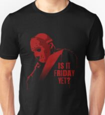 Is It Friday Yet? T-Shirt
