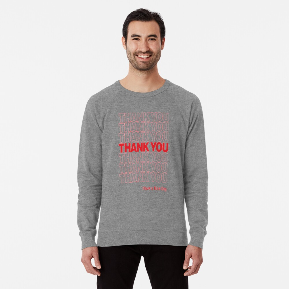 Thank You Have A Great Day Lightweight Sweatshirt