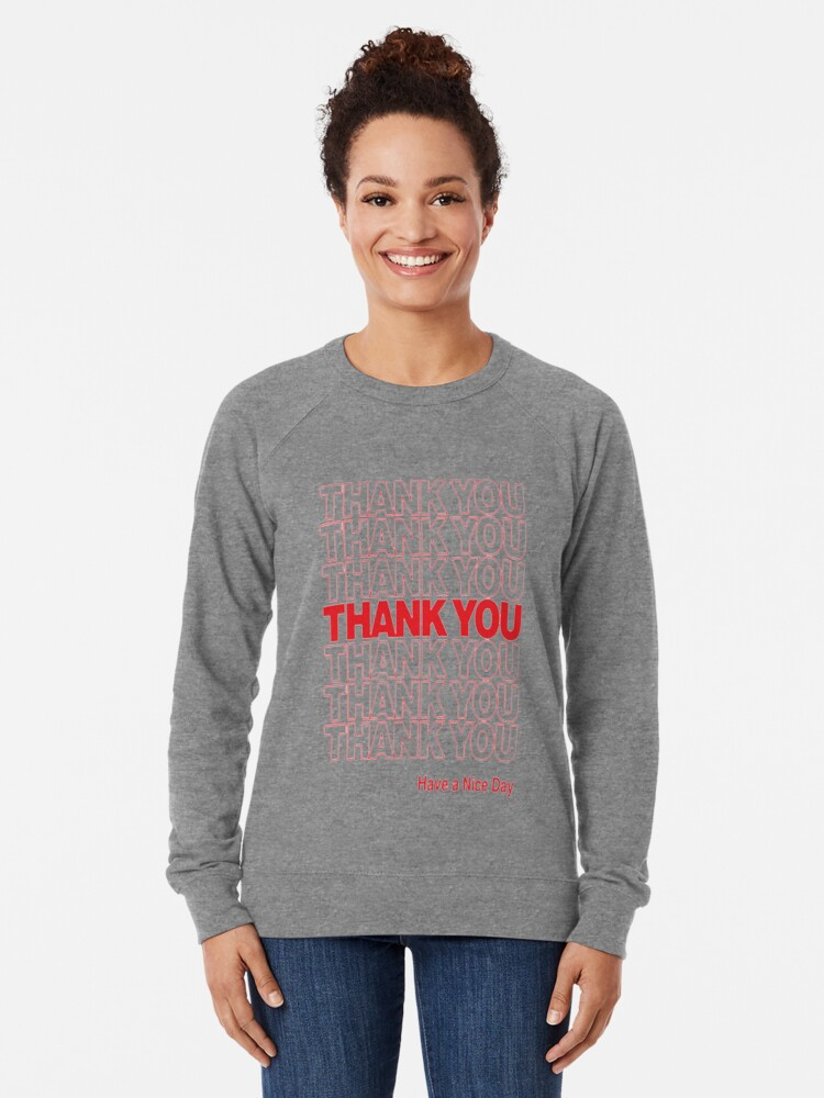 Alternate view of Thank You Have A Great Day Lightweight Sweatshirt