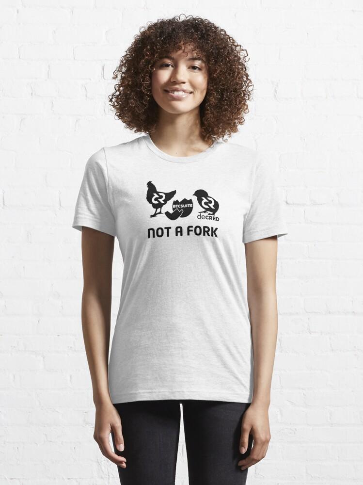 Alternate view of Not a fork ™ v2 'Design timestamped by https://timestamp.decred.org/' Essential T-Shirt