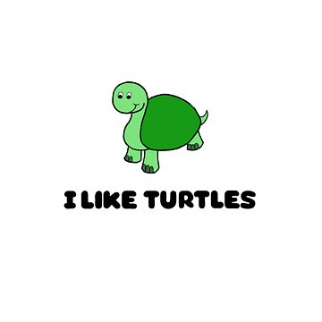 I Like Turtles by Germangirl
