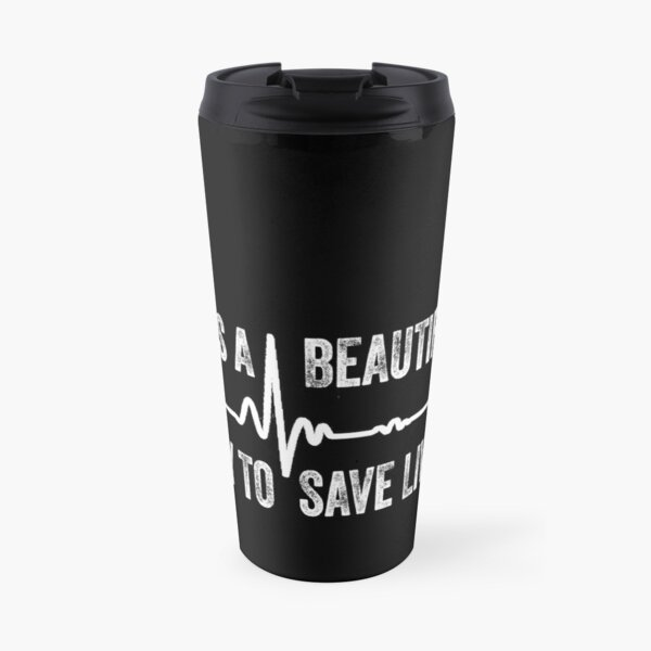 It's a Beautiful Day to Save Lives Gift Travel Mug