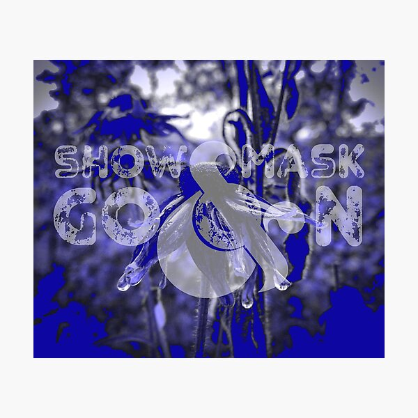 Show Mask Go On_BlueLine Photographic Print